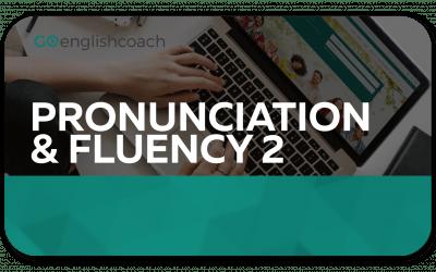 Pronunciation & Fluency 2
