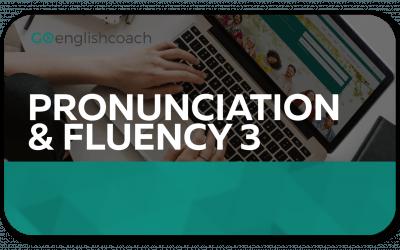 Pronunciation & Fluency 3